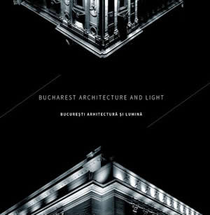 Bucharest Architecture and Light